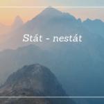 Stát – nestát