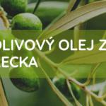 Dárek pro ženu aneb olivový olej zŘecka je ideální volba